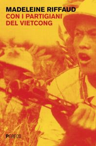 Con i partigiani del Viet Cong