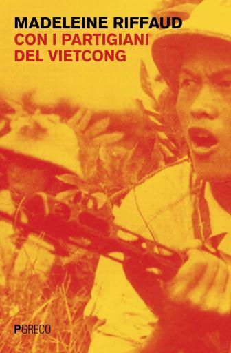 Libri 2019: Con i partigiani del Viet Cong
