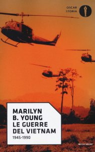 Le guerre del Vietnam. 1945-1990 di Marilyn B. Young. Su Amazon a 13,17 euro anziché 15,50