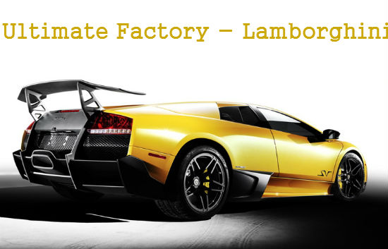 Automobiles manufacturing - ultimate factories - lamborghini