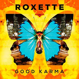 Roxette Good Karma Cover It Just Happens