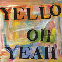 Yello - Oh Yeah - Single Cover 1985