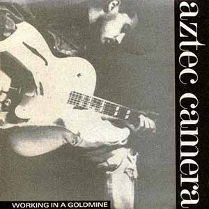 Aztec Camera Working In A Goldmine Single Cover