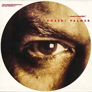 Robert Palmer Simply Irresistible Single Cover
