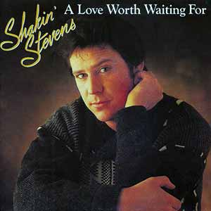 Shakin' Stevens A Love Worth Waiting For Single Cover