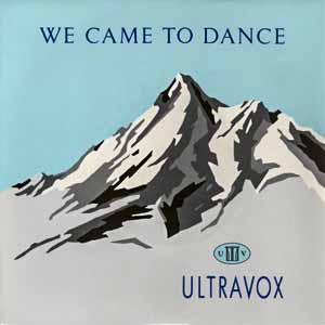 Ultravox We Came To Dance Single Cover