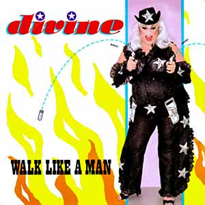 Divine Walk Like A Man Single Cover