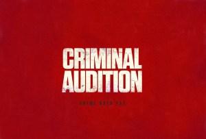 Criminal Audition