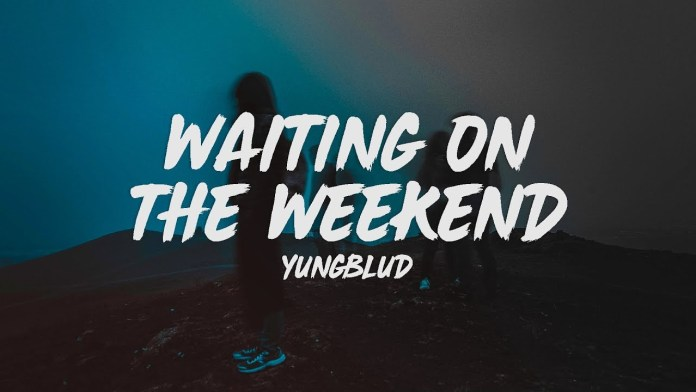 waiting on the weekend