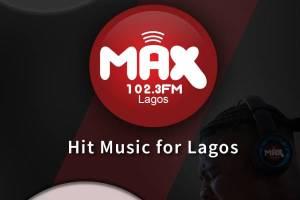 Max FM Lagos- Hit Music for Lagos