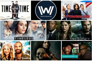 Frequency, Westworld, Timeless, Time After Time, Van Helsing, Powerless, Making History, No Tomorrow