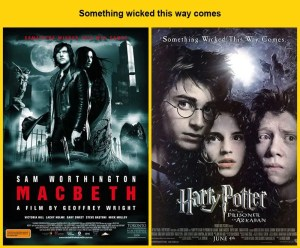 Something wicked this way comes : Harry Potter and the Prisoner of Azkaban (2004) a inspiré le tagline de Macbeth (2006)...