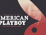 American Playboy The Hugh Hefner Story