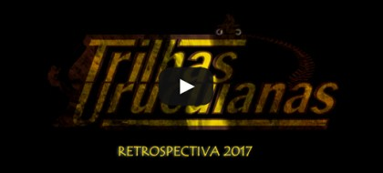 Retrospectiva Trilhas Urucuianas 2017