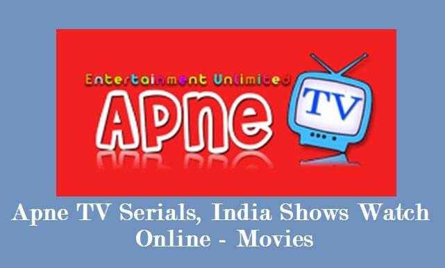 Apne TV Indian Shows {Watch Online} Hindi Serials