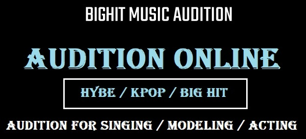 Big Hit Entertainment Audition, Female, Girls, Singing Audition, Apply Online