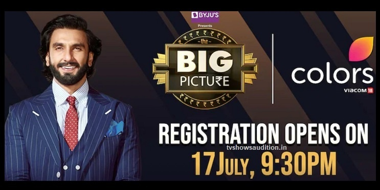 The Big Picture, Registration, Audition, How to Apply, registration date