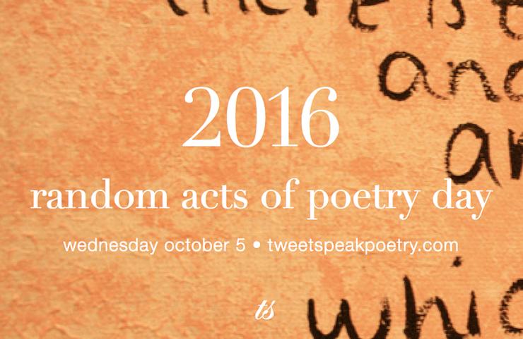 tweetspeak poetry, random acts of poetry day, poetry
