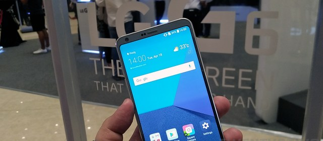 FIRST IMPRESSIONS   The LG G6