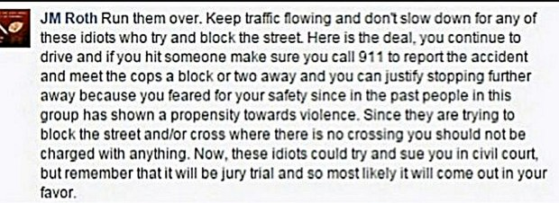 "A Facebook comment by a ""JM Roth"" advises others to ""run them over,"" referring to Black Lives Matter marchers. St. Paul police Sgt. Jeffrey Rothecker resigned from his job and apologized for posting the comment."