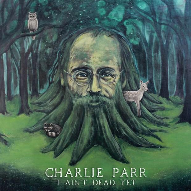 CharlieParr_AintDead