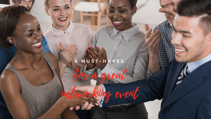 Eight Must-Haves For A Great Networking Event