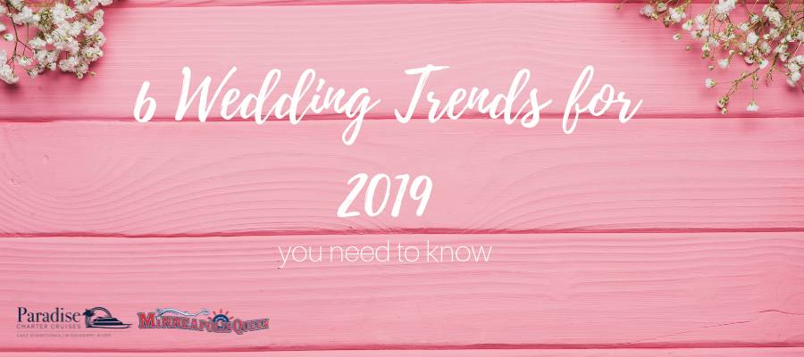 6 Wedding Trends For 2019 You Need to Know