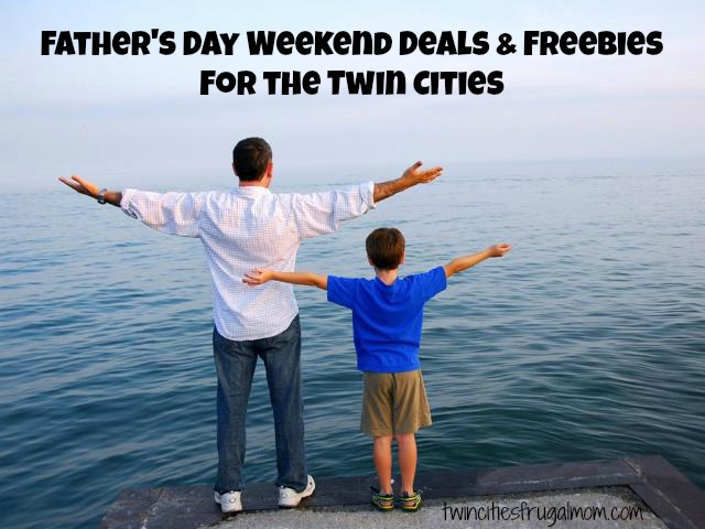 Father's Day Weekend Deals Freebies Twin Cities