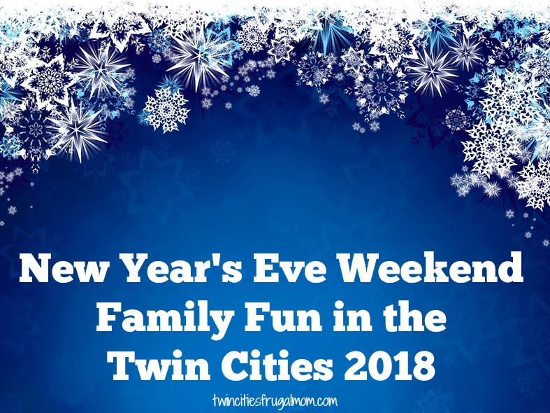 New Year's Eve Weekend Family Fun in the Twin Cities 2018 ...