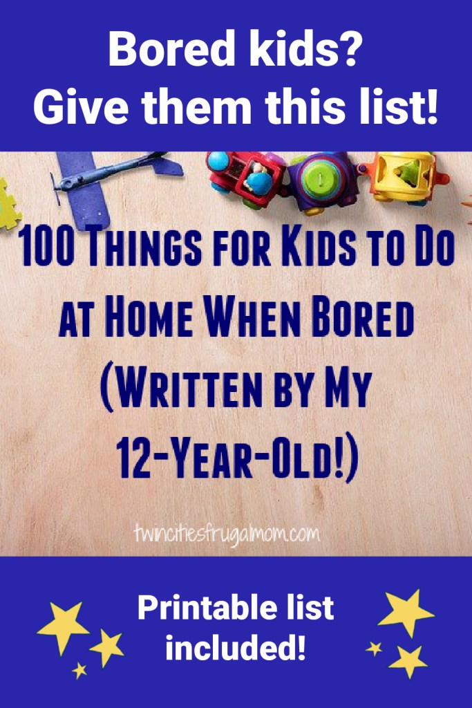 100 Things for Kids to Do When Bored