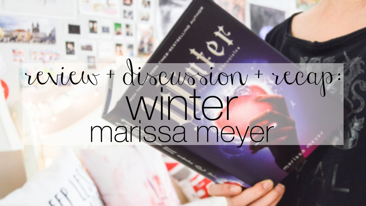 REVIEW + DISCUSSION + RECAP: winter, by marissa meyer