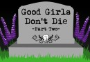 Good Girls Don't Die – Part Two