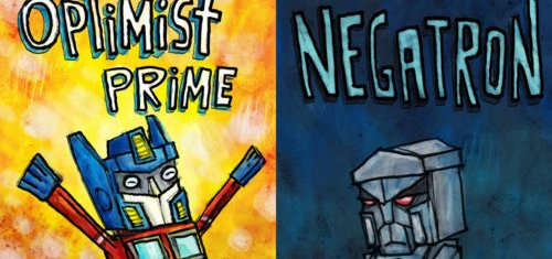 Be an Optimist Prime, not a Negatron.