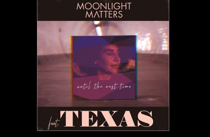 Moonlight_Matters__Until_The_Next_Time_ft_Texas