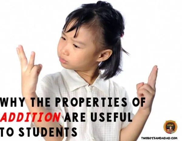 Why the Properties of Addition are Useful to Students