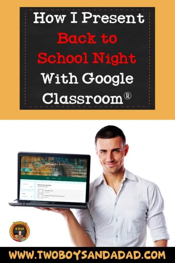 how i present back to school night with google classroom two boys