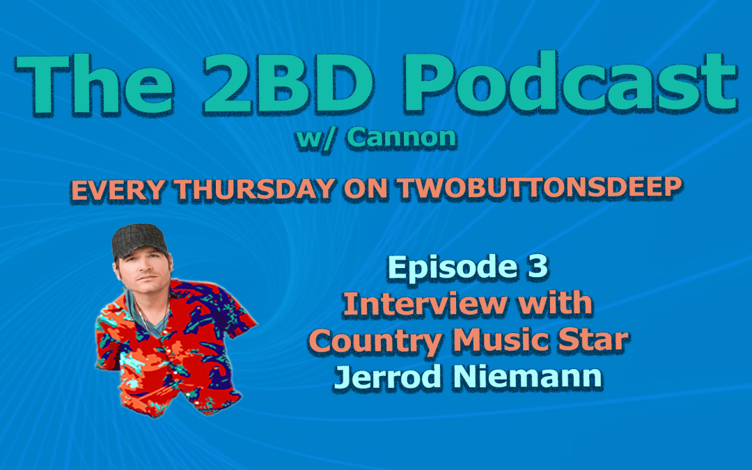 The 2BD Podcast – Episode 3 (Country Music Star Jerrod Niemann)