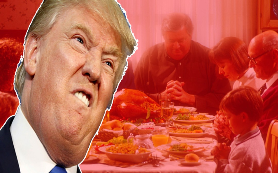 Let's Brace Ourselves For A Very Trump Thanksgiving