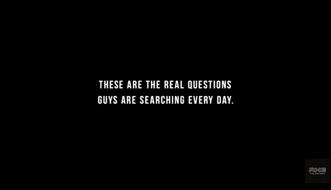 Axe Made A Commercial Based On Personal Questions Guys Google