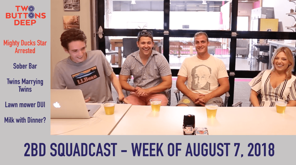 2BD Squadcast – Week of August 7