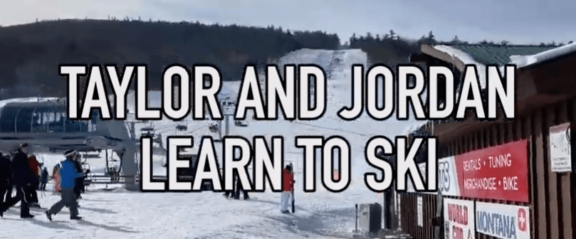 Taylor and Jordan Learn to Ski at West Mountain