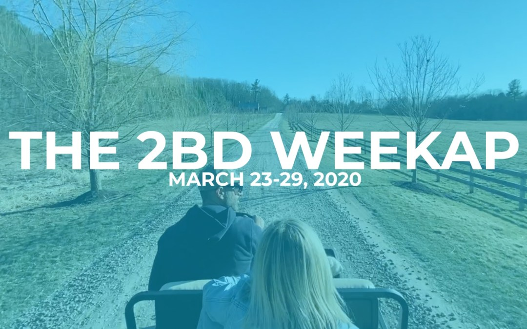 The 2BD Weekap: March 23-29