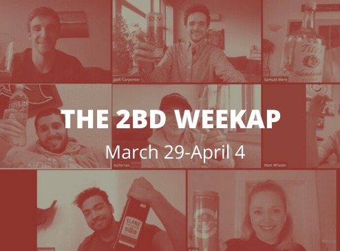 The 2BD Weekap: March 29-April 4