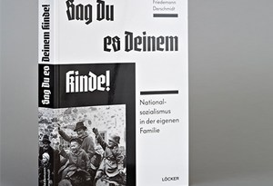 Book: Tell it to your child – national socialism in the own family