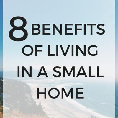 8 benefits of living in a small home