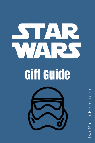 Star Wars Gift Guide - Two Married Geeks - A gift guide for Star Wars fans