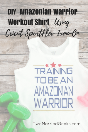 DIY Amazonian Warrior Workout Shirt using Cricut SportFlex Iron-On vinyl. #DIY #vinylshirts #CricutMade