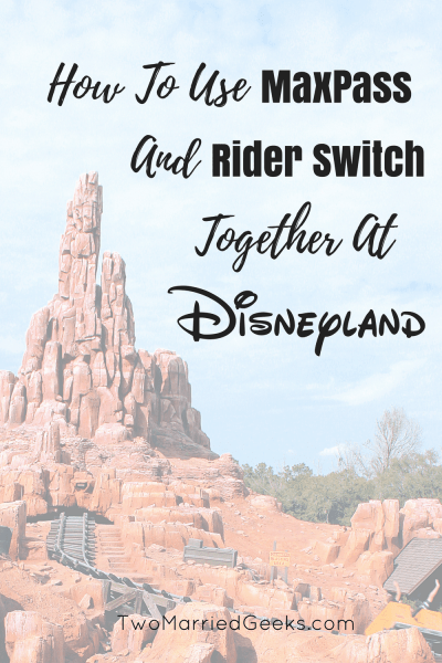 How to use MaxPass and Rider Switch at Disneyland together #disneyland #disneylandtips #maxpass #riderswitch #disney #disneytips