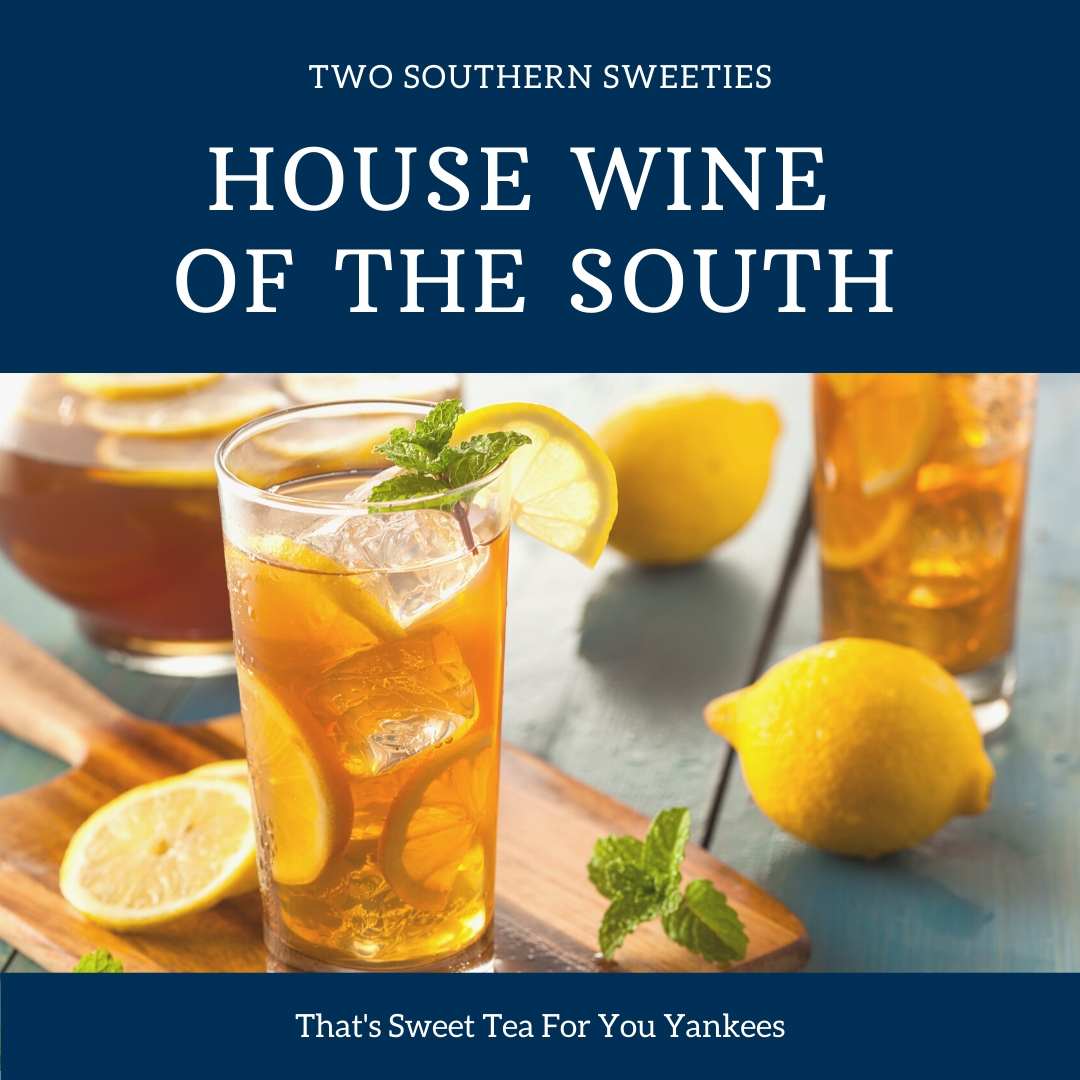 House Wine Of The South is Sweet Tea for all you Yankees out there. This recipe is a quick and easy version of this sweet Southern staple. | Southern Food | Southern Recipes | Southern Drinks | Southern Tea | Sweet Tea | Beverages | Southern Beverages | Tea | Two Southern Sweeties | #southernrecipes #beverages