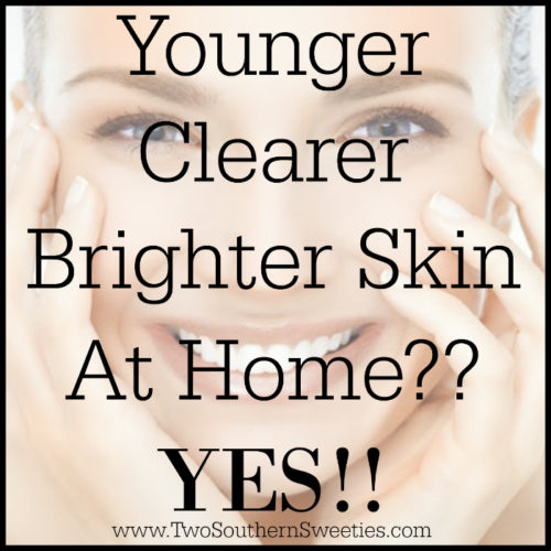 Younger, Clearer, Brighter Skin At Home?? Yes!!